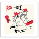 Dizzy Gillespie and Roy Eldridge, Roy and Diz