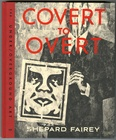 Covert To Overt: The Under / Overground Art of Shepard Fairey